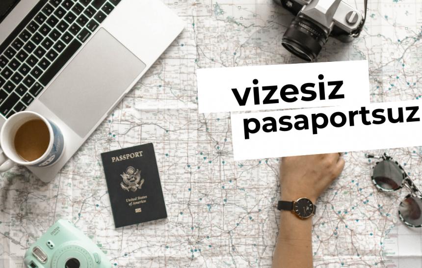 Kimlikle (Pasaportsuz) Gidilen Ülkeler 2020