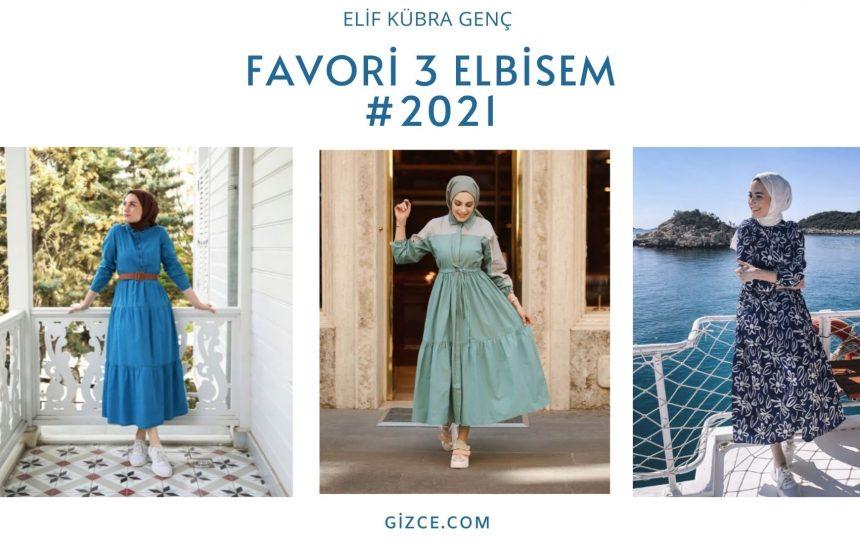 Favori 3 Elbisem #2021